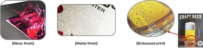 Gloss finish, Matte finish, Embossed print